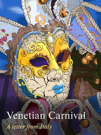 Venetian Carnival. A Letter from Italy